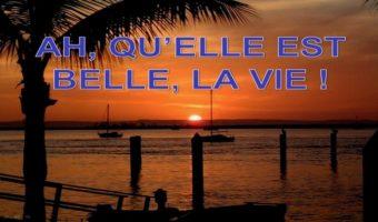 Ah, La Belle Vie!