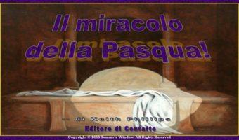 Il miracolo della Pasqua