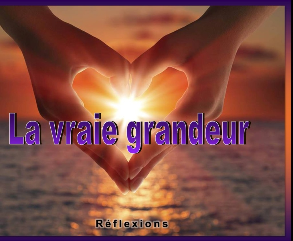 La vraie grandeur [French: What is Greatness?]