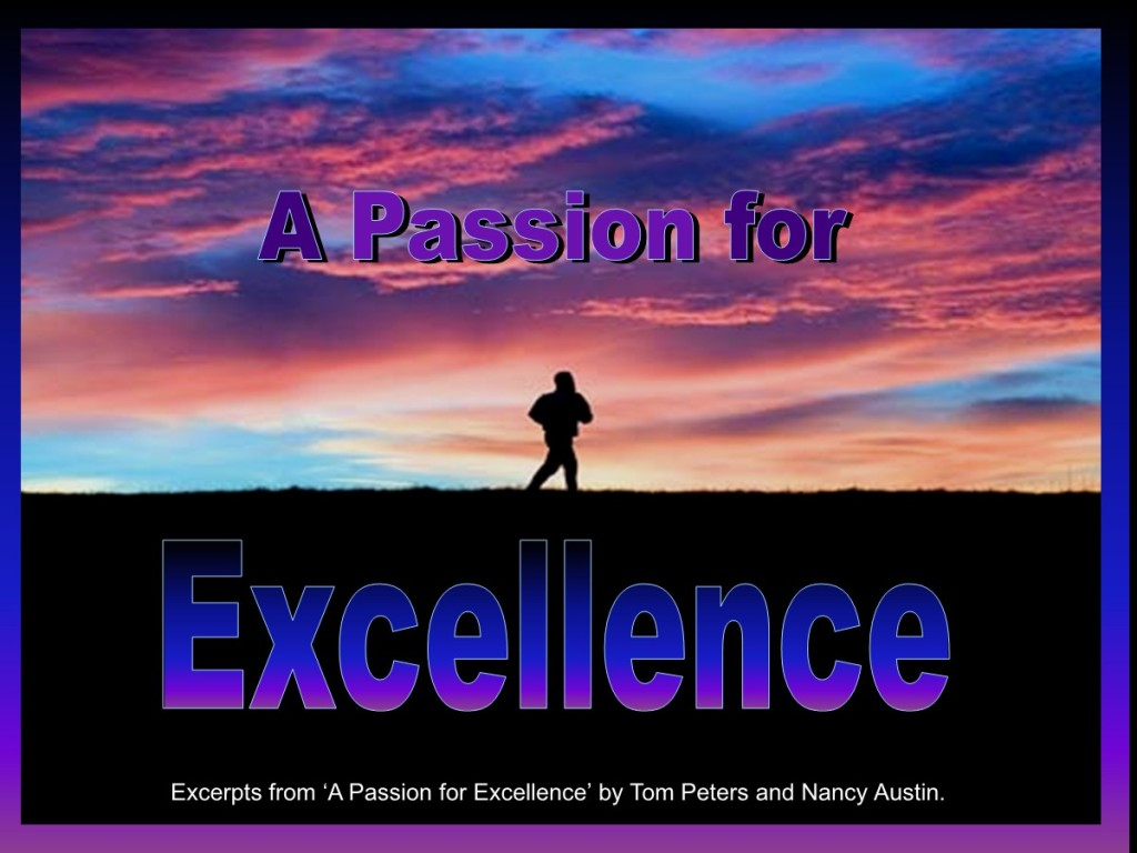A Passion For a passion for excellence - a powerpoint about excellence