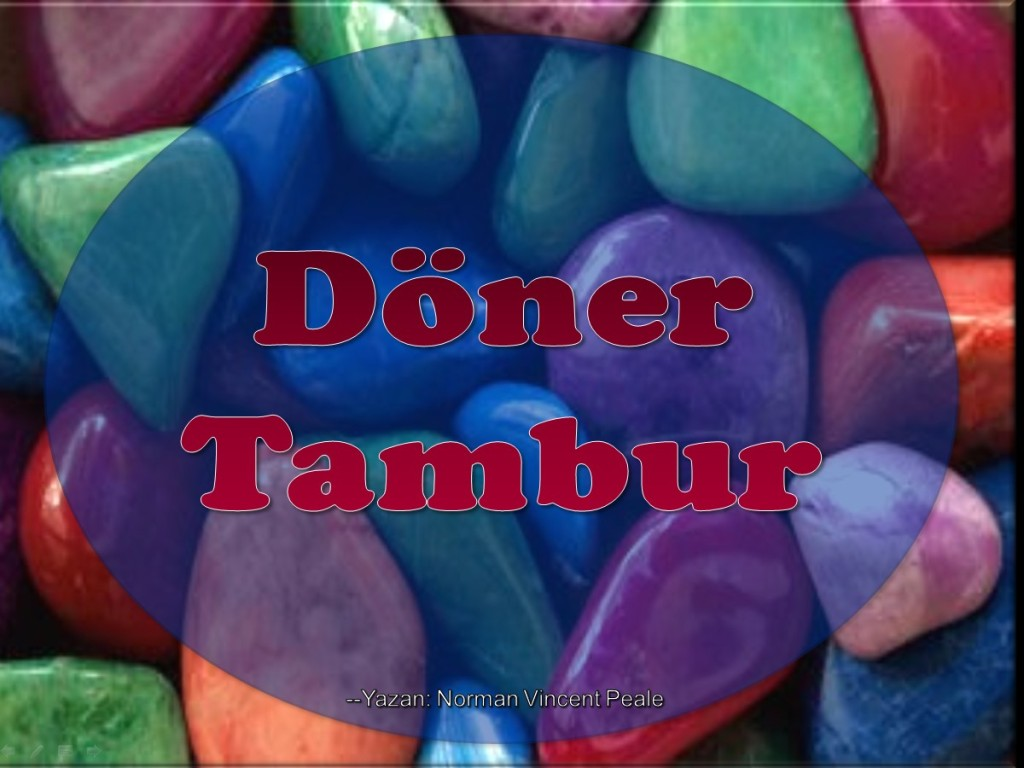 Döner Tambur [Turkish: The Tumbling Barrel