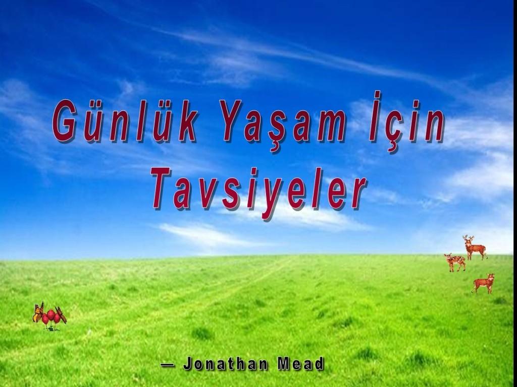 Günlük Yaşam İçin Tavsiyeler [Turkish: Tips for Daily Living]