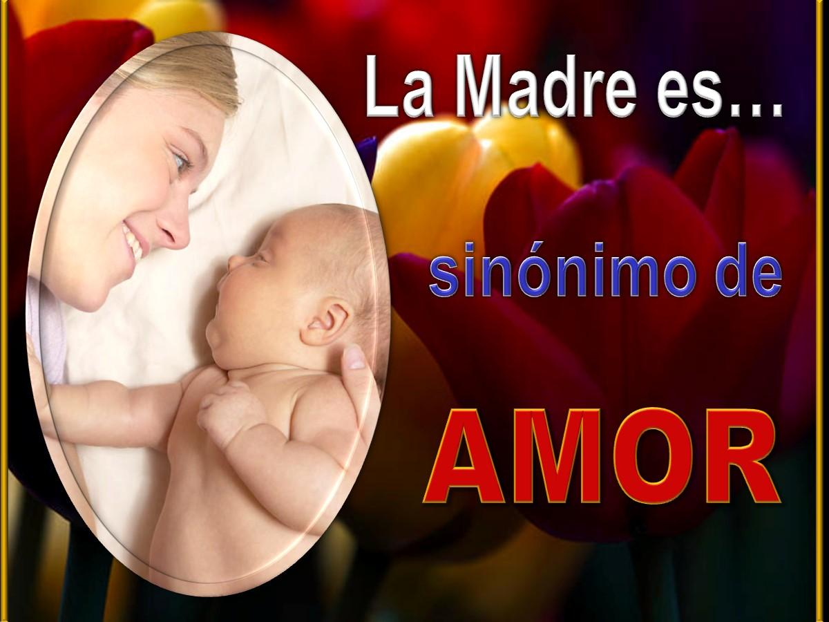 La Madre es… Sinónimo de amor