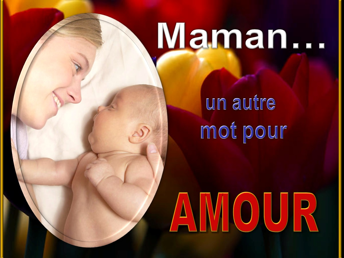 Maman… un autre mot pour amour [Mother is… Another Word for Love]
