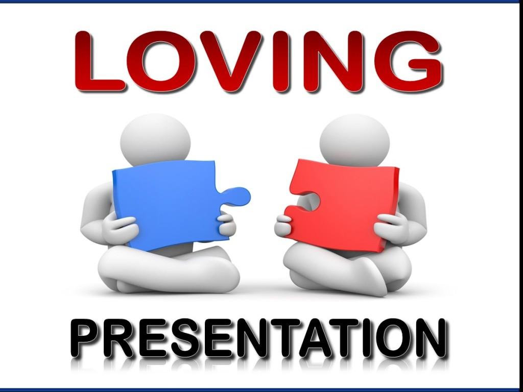 Loving Presentation