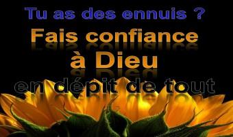 Fais confiance à Dieu en dépit de tout