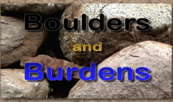 Boulders and Burdens