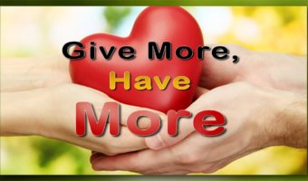 Give More, Have More