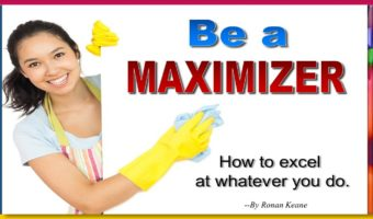 Be a Maximizer