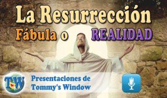 La Resurrección: ¿Fábula o realidad?
