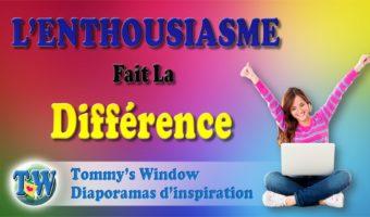 L'Enthousiasme fait la différence !