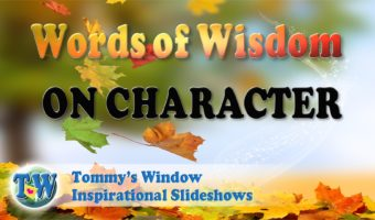 Words of Wisdom on Character