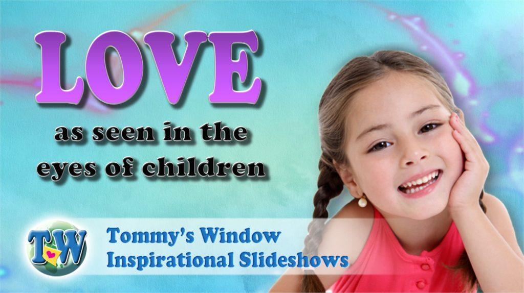 children,love,parent,understanding,compassion,patience,sincere,innocence,simple,uncomplicated