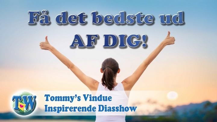 Få det bedste ud AF DIG!